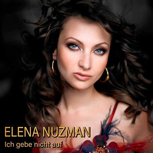 Elena Nuzman - Ich Gebe Nicht Auf - Single 2019
